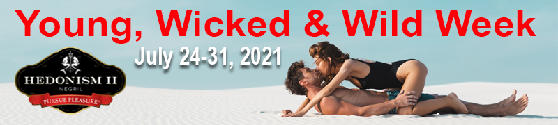 Young, Wicked & Wild Week July 24-31, 2021