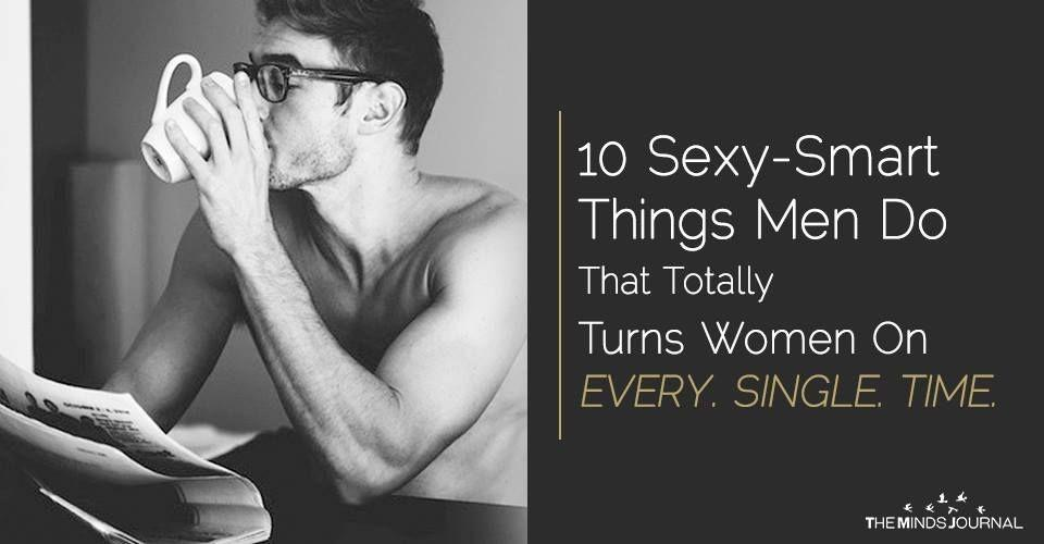 10 Cool-Smart Things Men Do That Totally Turns Women On